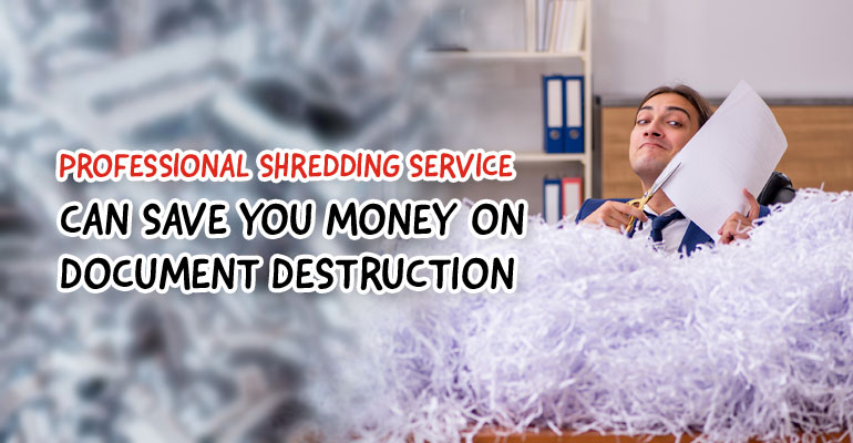 How Professional Shredding Service Can Save You Money on Document Destruction in Southern California
